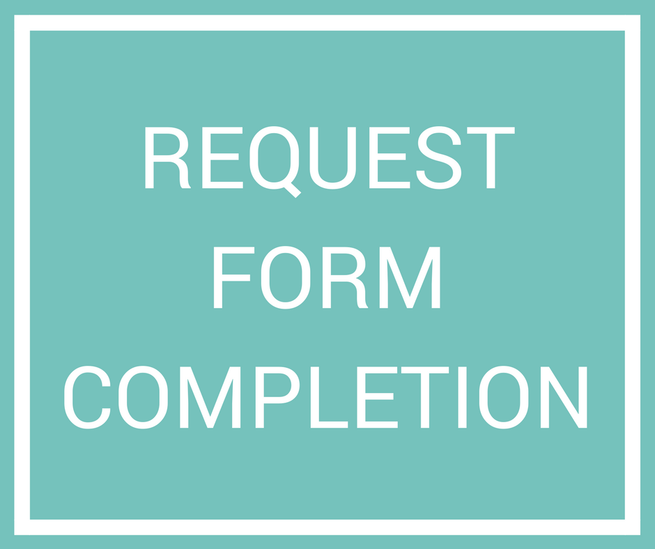 Request Form Completion